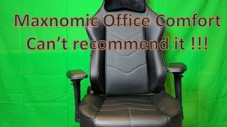 Why I can't recommend Maxnomic Chair