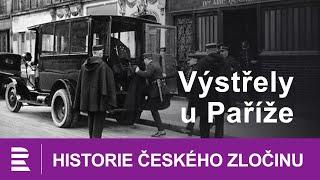 Historie českého zločinu: Výstřely u Paříže