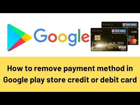 How To Remove Google Play Store Payment Method Remove Your Credit Card Or Debit Card