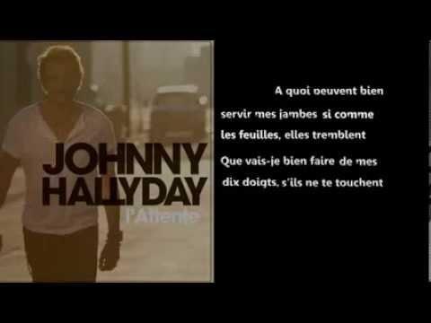 ♥ ♥Johnny ♥ ♥ Hallyday ♥ ♥ Attente ( Official Lyrics Video ) ♥ ♥ ( 2012 )