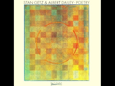 Stan Getz & Albert Dailey - A Child Is Born