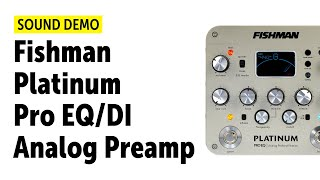 Fishman Platinum Pro EQ/DI Analog Preamp - Sound Demo (no talking)