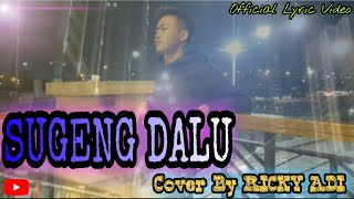 Download #sugengdalu #dennycaknan #cover SUGENG DALU - DENNY CAKNAN (Official Lyric Video) Cover by RICKY ADI
