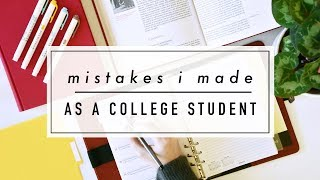 my worst mistakes as a college student