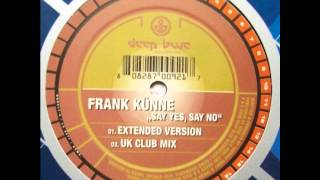 Frank Kunne - Say Yes, Say No (Extended Version)
