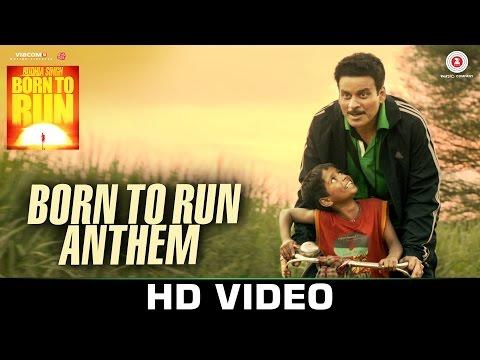 Born To Run Anthem - Budhia Singh Born To Run | Manoj Bajpai, Tillotama S | Hitesh Sonik