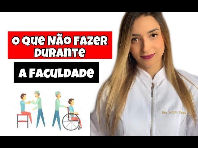 O que NÃO fazer durante a Faculdade de Fisioterapia - Leticia Vieira
