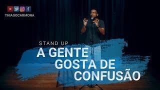 A GENTE GOSTA MESMO É DA CONFUSÃO - Thiago Carmona Comédia Stand Up