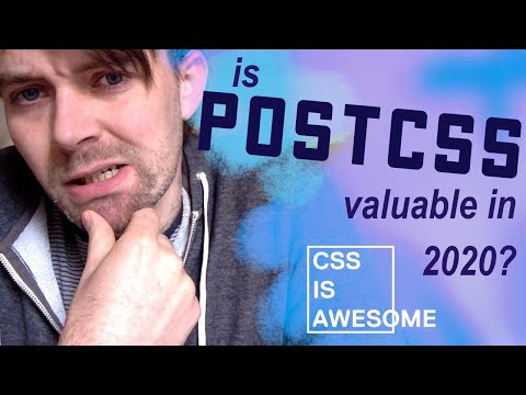 Is Postcss Valuable In 2020? | CSS Is Awesome