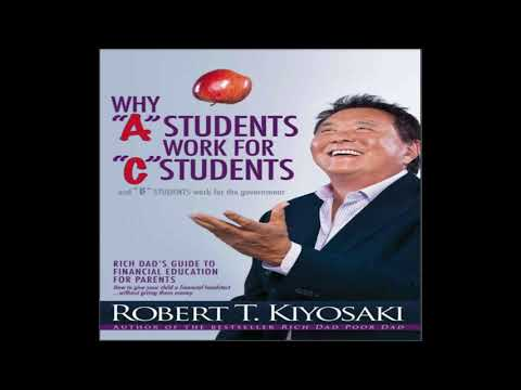 WHY A STUDENTS WORK FOR C GRAD STUDENTS[Complete Book]- ROBERT T. KIYOSAKI|| Audiobook.