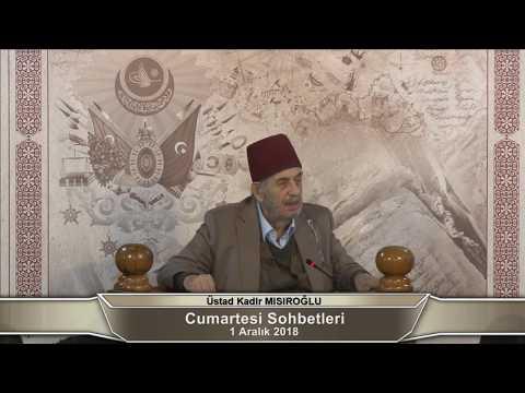 Üstad Kadir Mısıroğlu ile Cumartesi Sohbetleri (01.12.2018)