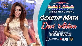 Download lagu SEKETIP MATA DEVI ALDIVA NEW PALLAPA MITRA MANUNGGAL PANDANGAN WETAN VLAM PICTURES MP3