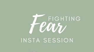 Fighting Fear | IG Live