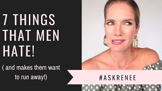 7 Things That Turn Men Off   Things That Men Hate  #askReneee