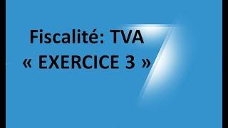 #EP 13 fiscalité: la taxe sur la valeur ajoutée (EXERCICE 3)  3/6