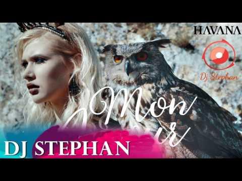 HAVANA - Mon Amour Dj Stephan Remix