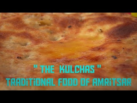 The  Kulchas, Traditional food of Amritsar