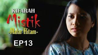 Kifarah Mistik | Malar Hitam (Episod 13)