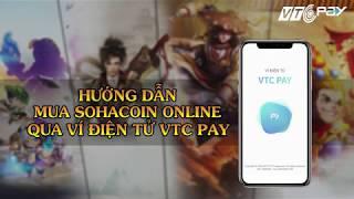 Hướng dẫn mua thẻ Sohacoin nạp Sohagame qua ví điện tử VTC Pay