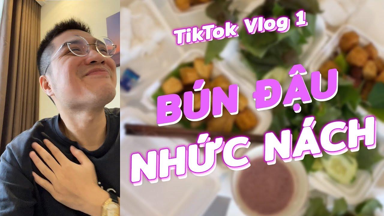 TikTok Vlog: Lần đầu ăn Bún Đậu sau 4 tháng Giãn cách | Mai Anh Đức