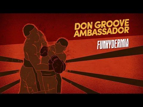 Don Groove Ambassador - Funkydermia [2016]  (Full Album)