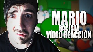 MARIO RACISTA ! - VIDEO REACCION ( mario racist )