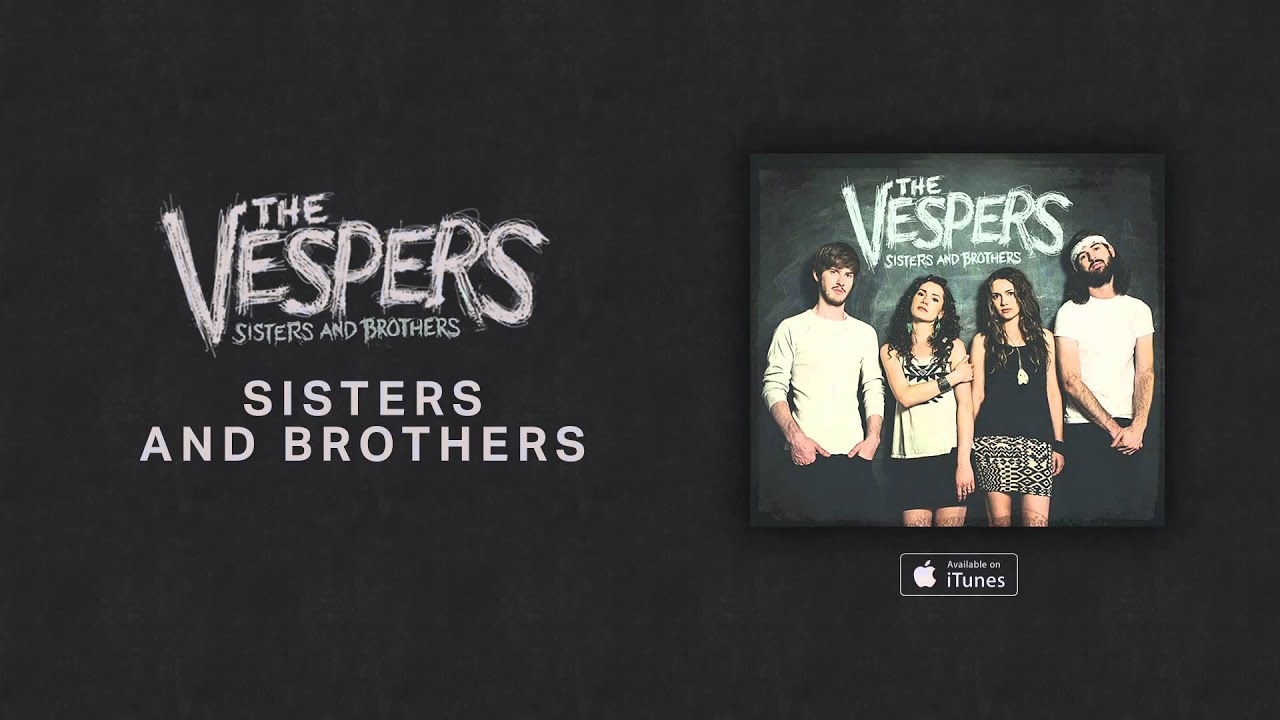 the vespers sisters and brothers official audio youtube. Black Bedroom Furniture Sets. Home Design Ideas