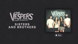 The Vespers: Sisters and Brothers (Official Audio)
