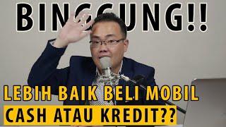 Binggung Mau Beli Mobil Cara Cash Atau Kredit??   Ngoborol Keuangan