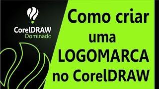 Como criar uma logomarca no CorelDRAW | CorelDRAW Dominado