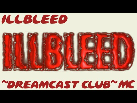 ~Dreamcast Club: Illbleed~