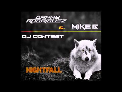 Danny Rodriguez & Mike G @Nightfall Dj Contest Set