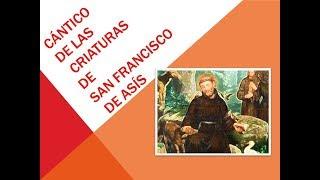 CÁNTICO DE LAS CRIATURAS de San Francisco de Asís