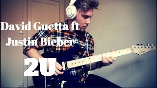 David Guetta ft Justin Bieber - 2U - Guitar Cover