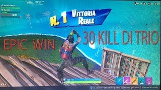 FORTNITE: REAL VITTORY WITH MY 12 KILL AND 30 OF TOTAL TRIO!