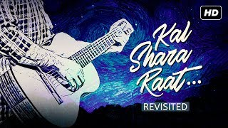 Kal Shara Raat Revisited Sudipto Chowdhury Mp3 Song Download