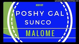 Poshy Gal ft Sunco - Malome