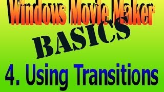 Video transitions: Movie Maker How To Basic 4.