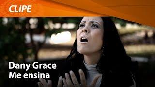 Dany Grace - Me Ensina [ CLIPE OFICIAL ]