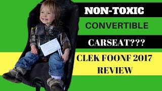 Non-toxic convertible car seat? Clek Foonf 2017 Video Review