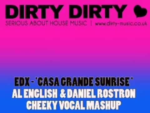 EDX - Casa Grande Sunrise (Al English & Daniel Rostron Cheeky Mashup - Dirty Dirty Events).wmv