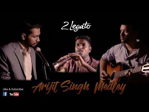 Arijit Singh Medley | Cover version | 2 Legato