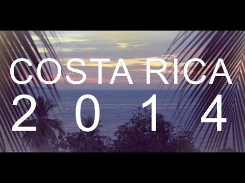 2014 Costa Rica Trip Documentary