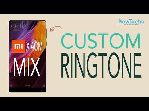 Xiaomi Mi Mix - How to set Custom Ringtones