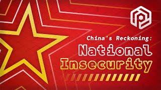 National Insecurity — China's Reckoning (Part 4)