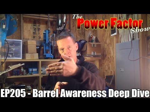 Episode 205 - Barrel Awareness Deep Dive