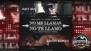 (LETRA + MP3) NO ME LLAMA NO TE LLAMO - Jory Boy Ft. Kendo Kaponi