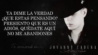 (LETRA) ¨TE AMARÉ MÁS¨ - Jovanny Cadena Y Su Estilo Privado (Lyric Video)
