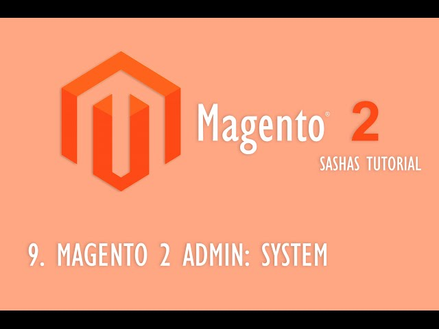 Magento 2 Admin:   System