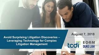 Avoid Surprising Litigation Discoveries - Leveraging Tech for Complex Litigation Management